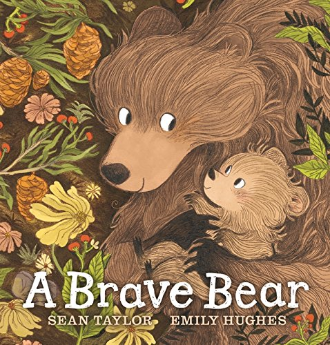 A Brave Bear: Amazon.co.uk: Sean Taylor, Emily Hughes: Books