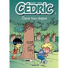 Cédric - 3 - Classe tous risques (French Edition)