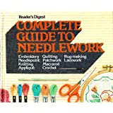 Complete Guide to Needlework (Reader's Digest)