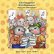 Gott hört dein Gebet (Christopher Kirchenmaus und seine Mäuselieder 25) | Ruthild Wilson