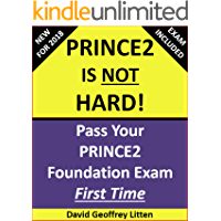 PRINCE2 Is NOT Hard: Pass Your PRINCE2 Foundation Exam!