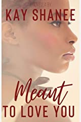 Meant to Love You Kindle Edition