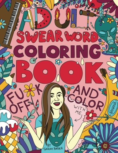 Adult Coloring Book: F*ck off and color with me by Sarah Baska cover