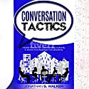 Conversation Tactics: Master the Art of Commanding Authority in Social and Business Conversations Audiobook by Jonathan S. Walker Narrated by Matthew Sabados