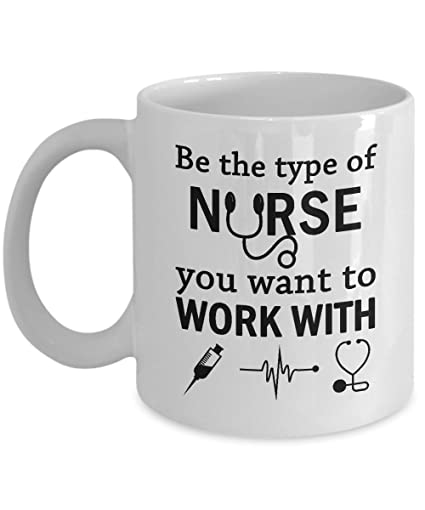 be the type of nurse you want to work with funny birthday christmas present