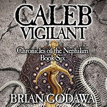 Chronicles of the Nephilim (Volume 6) - Brian Godawa