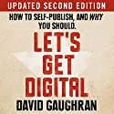 Let's Get Digital: How to Self-Publish, and Why You Should Audiobook by David Gaughran Narrated by Simon Whistler
