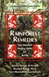 Rainforest Remedies, Rosita Arvigo and Michael J. Balick, 0914955136