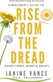 Rise from the Dread: A Beginner's Guide to Escape Stress, Worry, and Anxiety (Advance Review Copy (ARC) Limited-Edition…