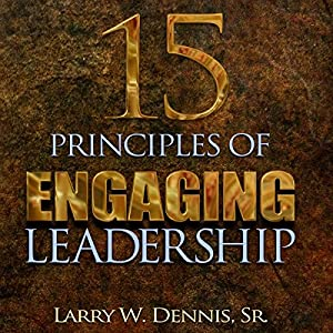 15 Principles of Engaging Leadership Audiobook