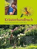 Gertrude Messners Kräuterhandbuch. Altes Wissen neu entdecken