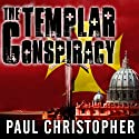 The Templar Conspiracy Audiobook by Paul Christopher Narrated by Paul Boehmer