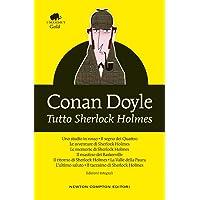 Tutto Sherlock Holmes. Ediz. integrale