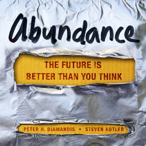 Abundance: The Future Is Better Than You Think by Tantor Audio