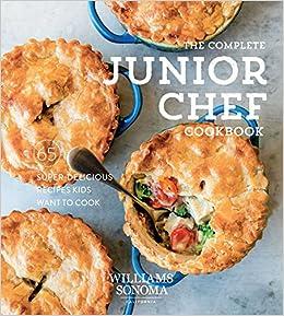 5ae7cacc50e Amazon.com  Complete Junior Chef (9781681884417)  Williams Sonoma  Books