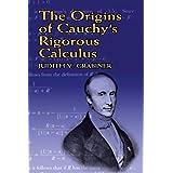 The Origins of Cauchy's Rigorous Calculus (Dover Books on Mathematics)