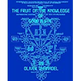 The Fruit of the Knowledge of Good & Evil
