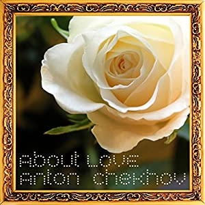 Anton Chekhov About Love Audiobook