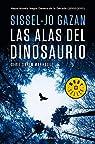Las alas del dinosaurio par Sissel-Jo Gazan