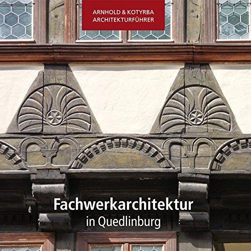 Fachwerkarchitektur in Quedlinburg (Arnhold & Kotyrba Architekturführer)