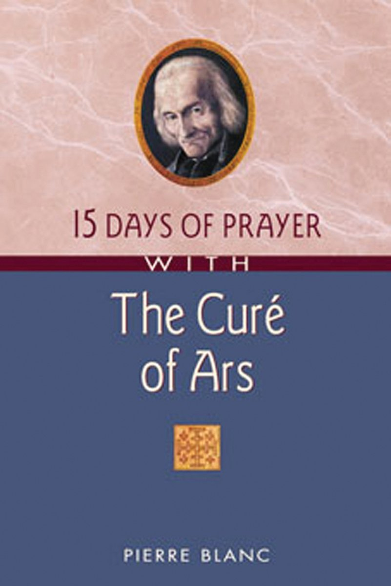 15 Days of Prayer With The Curé of Ars (15 Days of Prayer Books)