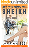My Controlling Sheikh: A Bully Romance and Age Gap Romance (The Instalove Series)