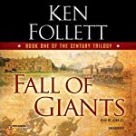 Fall of Giants: The Century Trilogy, Book 1 Audiobook by Ken Follett Narrated by John Lee