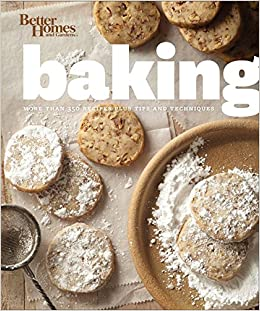Better Homes and Gardens Baking More than 350 Recipes Plus Tips