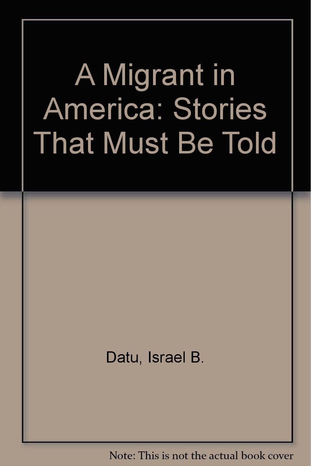 A Migrant in America: Stories that Must Be Told ebook