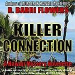 Killer Connection: A Hawaii Mystery Novelette | R. Barri Flowers