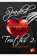 Life-O-Suction: Spaded Truths 2 Kindle Edition