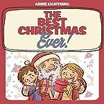 The Best Christmas Ever!: Christmas Stories, Christmas Jokes, and Games! | Arnie Lightning