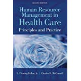 Human Resource Management in Health Care: Principles and Practices