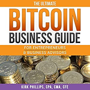 The Ultimate Bitcoin Business Guide Audiobook