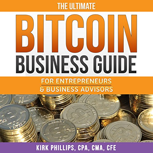 The Ultimate Bitcoin Business Guide: For Entrepreneurs and Business Advisors