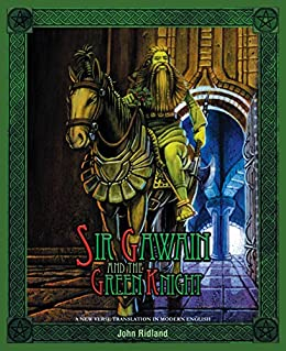 Sir Gawain and the Green Knight: A New Verse Translation in Modern English (English Edition) de [Ridland, John]
