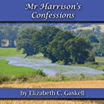 Mr. Harrison's Confessions | Elizabeth C Gaskell