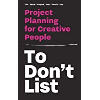 ToDon't List: Project Planning for Creative People