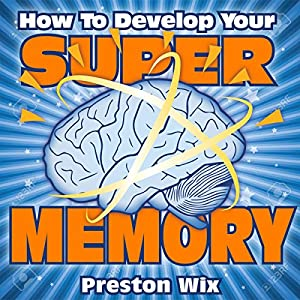 How to Develop Your Super Memory Audiobook