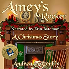 Amey's Rocker: Andrea Twombly's Christmas, Book 2 Audiobook by Andrea Twombly Narrated by Erin Bateman