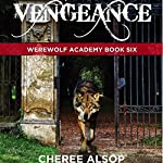 Vengeance: Werewolf Academy, Book 6 | Cheree Alsop