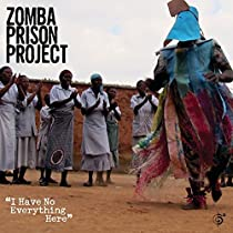 I HAVE NO EVERYTHING HERE By Zomba Prison Project (2015-03-16)