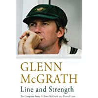 Line and Strength: The Complete Story by Glenn McGrath and Daniel Lane