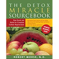 Detox Miracle Sourcebook: Raw Foods and Herbs for Complete Cellular Regeneration