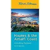 Rick Steves Snapshot Naples & the Amalfi Coast: Including Pompeii (Rick Steves Travel Guide)