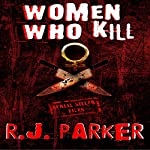 Women Who Kill (Serial Killers)   RJ Parker