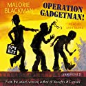 Operation Gadgetman! Audiobook by Malorie Blackman Narrated by Syan Blake