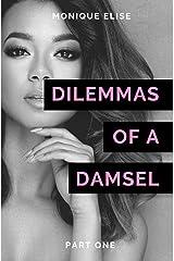 Dilemmas of a Damsel: Part I Paperback
