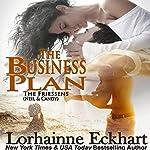 The Business Plan: The Friessens, Book 4 | Lorhainne Eckhart