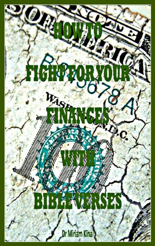 How to Fight for your Finances with Bible Verses (Christian Spiritual  Warfare Book 11)